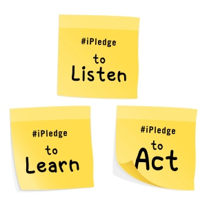iPledge to Listen, Learn, Act