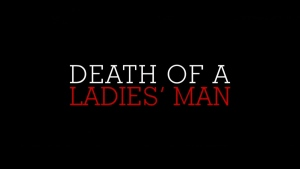 'Death of a Ladies' Man'