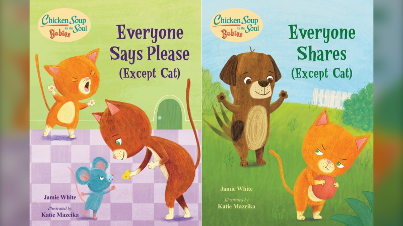 "This combination of cover images released by Charlesbridge shows ""Everyone Says Please (Except Cat),"" left, and ""Everyone Shares (Except Cat)"" by Jamie White, with illustrations by Katie Mazeika. Chicken Soup for the Soul has reached a partnership with the children's publisher Charlesbridge for two new series of books, the two publishers announced Tuesday. Chicken Soup for the Soul Babies will be for babies and toddlers, up to age 3, and Chicken Soup for the Soul Kids will be for ages 4-7. (Charlesbridge via AP)"