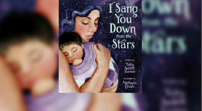 Cover of I Sang You Down from the Stars by Tasha Spillett-Sumner and Illustrated by Michaela Goade (Image source: Owlkids Books Inc).