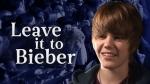 W5: Leave it to Bieber