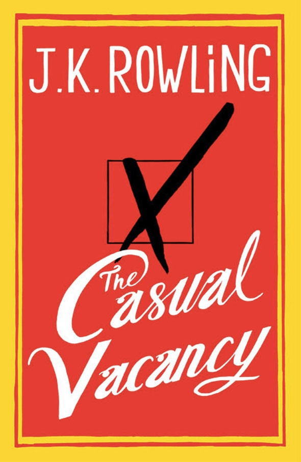 This photo made available by Little, Brown Book Group Tuesday July 3, 2012 shows the cover of The Casual Vacancy, J.K. Rowling's first novel for adults. (AP Photo/Little, Brown Book Group, HO)