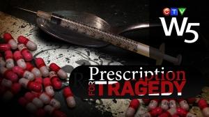 W5: Prescription for Tragedy